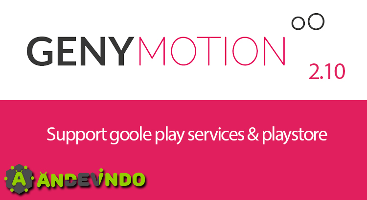 Genymotion 2.10 support google play services & playstore